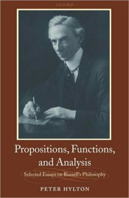 Propositions, Functions, and Analysis : Selected Essays on Russell's Philosophy: Selected Essays on Russell's Philosophy