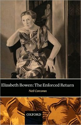 Elizabeth Bowen : The Enforced Return: The Enforced Return