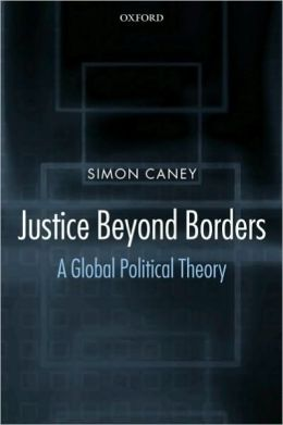Justice beyond Borders: A Global Political Theory: A Global Political Theory