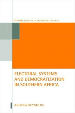 Electoral Systems and Democratization in Southern Africa