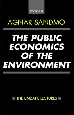 The Public Economics of the Environment (The Lindahl Lectures on Monetary and Fiscal Policy Series)