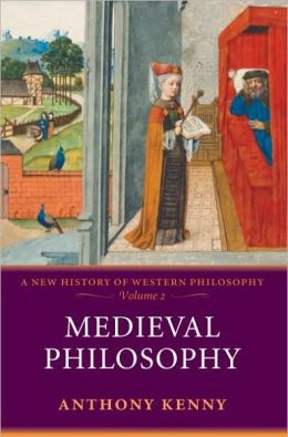 Medieval Philosophy : A New History of Western Philosophy, Volume 2: A New History of Western Philosophy, Volume 2