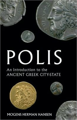 Polis: An Introduction to the Ancient Greek City-State: An Introduction to the Ancient Greek City-State