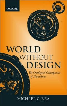 World Without Design: The Ontological Consequences of Naturalism: The Ontological Consequences of Naturalism