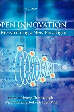 Open Innovation : Researching a New Paradigm: Researching a New Paradigm
