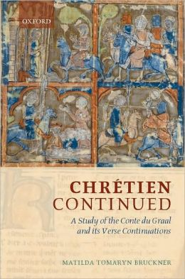 Chre´tien Continued: A Study of the Conte du Graal and Its Verse Continuations