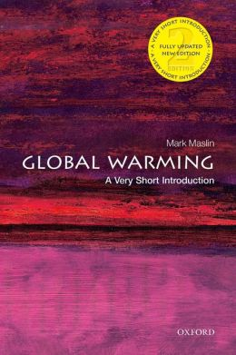Global Warming: A Very Short Introduction: A Very Short Introduction