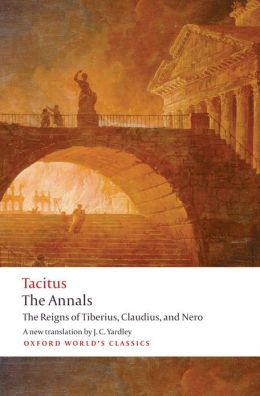 The Annals: The Reigns of Tiberius, Claudius, and Nero