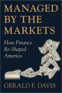Managed by the Markets How Finance Re-Shaped America