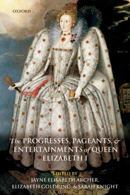 The Progresses Pageants And Entertainments Of Queen