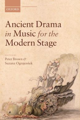 Ancient Drama in Music for the Modern Stage