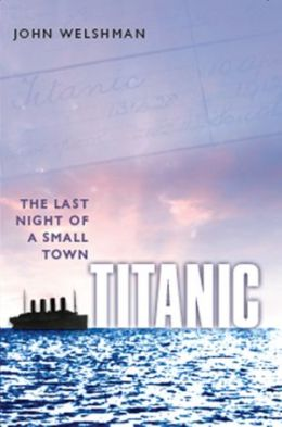 Titanic: The Last Night of a Small Town