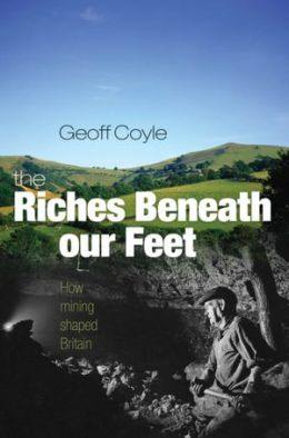 The Riches Beneath our Feet: How Mining Shaped Britain