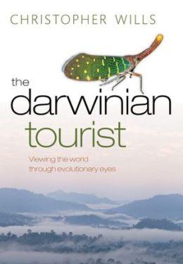 The Darwinian Tourist: Viewing the world through evolutionary eyes