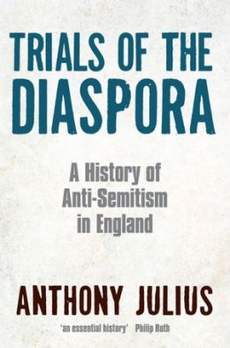 Trials of the Diaspora: A History of Anti-Semitism in England