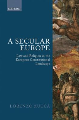 A Secular Europe: Law and Religion in the European Constitutional Landscape