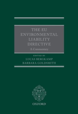 The EU Environmental Liability Directive: A Commentary