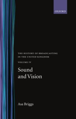 History of Broadcasting in the United Kingdom: Sound and Vision