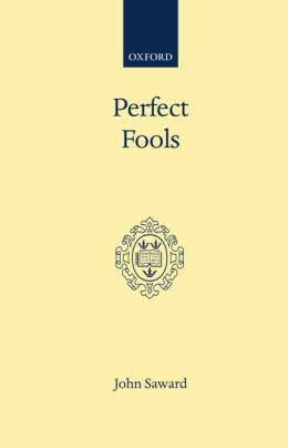 Perfect Fools: Folly for Christ's Sake in Catholic and Orthodox Spirituality
