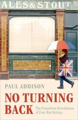 No Turning Back: The Peaceful Revolutions of Post-War Britain