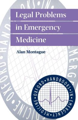 Legal Problems in Emergency Medicine