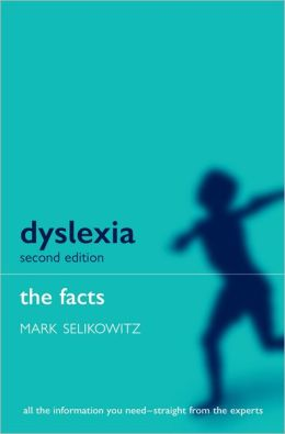 Dyslexia and Other Learning Difficulties: The Facts
