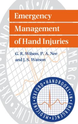Emergency Management of Hand Injuries