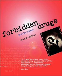 Forbidden Drugs: Understanding Drugs and Why People Take Them
