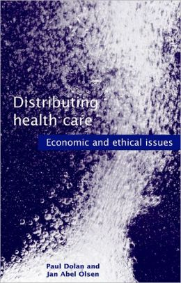 Distributing Health Care: Economic and Ethical Issues