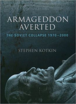 Armageddon Averted: The Soviet Collapse 1970-2000