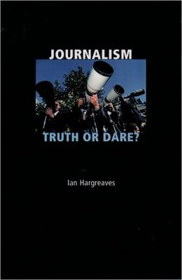 Journalism: Truth or Dare?