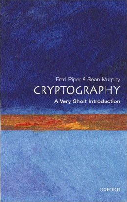 Cryptography: A Very Short Introduction (Very Short Introductions Series)