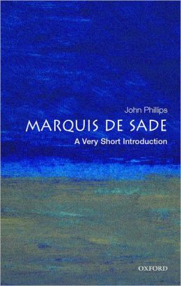 Marquis de Sade: A Very Short Introduction