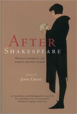 After Shakespeare: Writing Inspired by the World's Greatest Author
