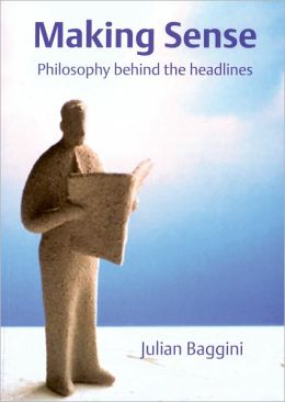 Making Sense: Philosophy Behind the Headlines