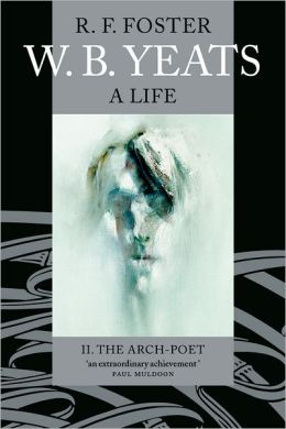 W. B. Yeats: A Life Volume II: The Arch-Poet 1915-1939