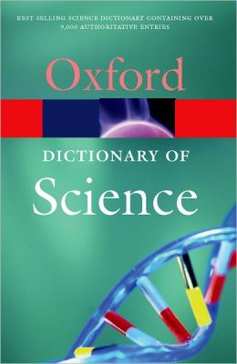 A Dictionary of Science (Oxford Paperback Reference Series)