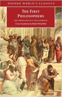 The First Philosophers: The Presocratics and Sophists