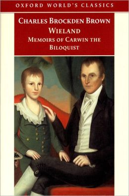 Wieland: Memoirs of Carwin, the Biloquist