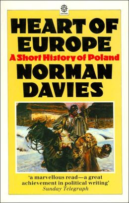 Heart of Europe: A Short History of Poland
