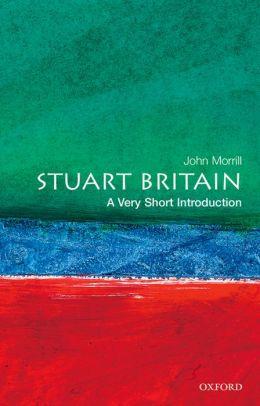 Stuart Britain: A Very Short Introduction (A Very Short Introductions Series)