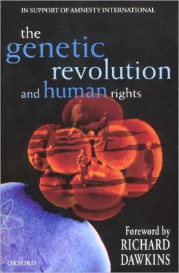 The Genetic Revolution and Human Rights: The Oxford Amnesty Lectures 1998