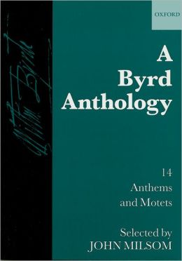 Byrd Anthology: 14 Anthems and Motets
