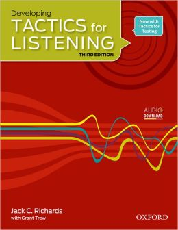 Tactics for Listening Developing Student Book: A classroom-proven, American English listening skills course for upper secondary, college and university students.