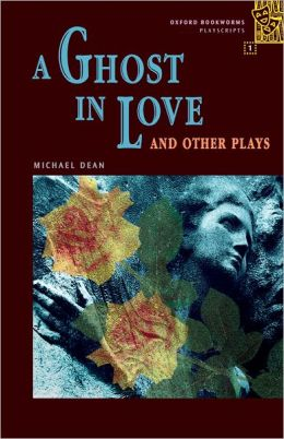 A Ghost in Love: And Other Plays