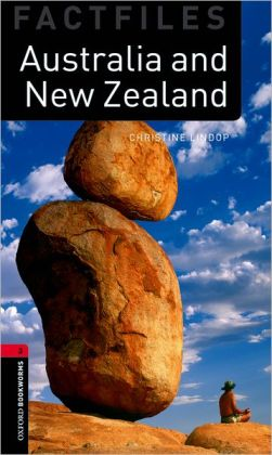 Oxford Bookworms Factfiles: Australia and New Zealand: Level 3: 1000-Word Vocabulary