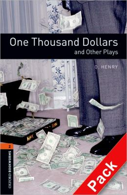 Oxford Bookworms Playscripts: One Thousand Dollars and Other Plays Audio CD Pack: Level 2: 700-Word Vocabulary