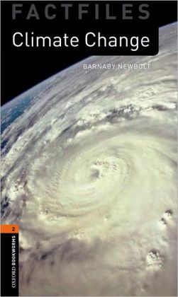 Oxford Bookworms Factfiles: Climate Change: Level 2: 700-Word Vocabulary