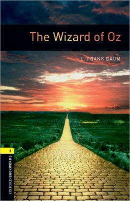 Oxford Bookworms Library: The Wizard of Oz: Level 1: 400-Word Vocabulary