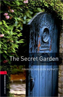 Oxford Bookworms Library: The Secret Garden: Level 3: 1000-Word Vocabulary